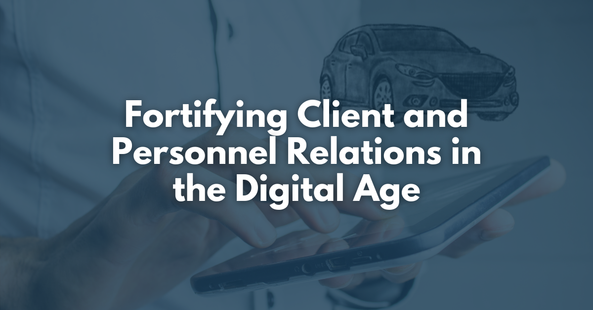 Ways to Fortify Client and Personnel Relations in the Digital Age