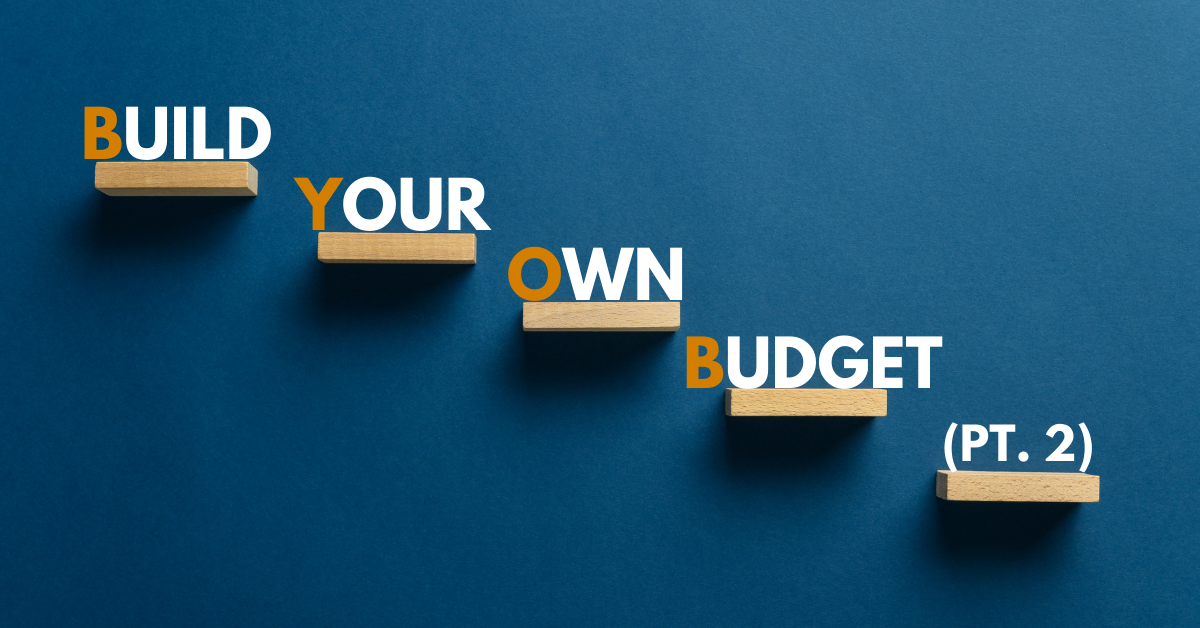 BYOB: Build Your Own Budget, Part 2