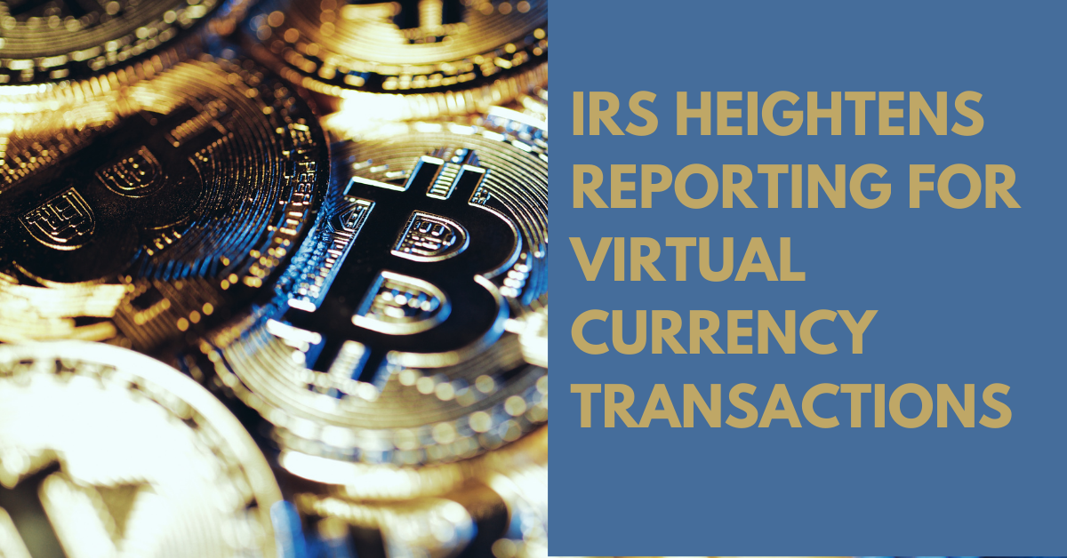 IRS Heightens Reporting Requirements for Virtual Currency Transactions