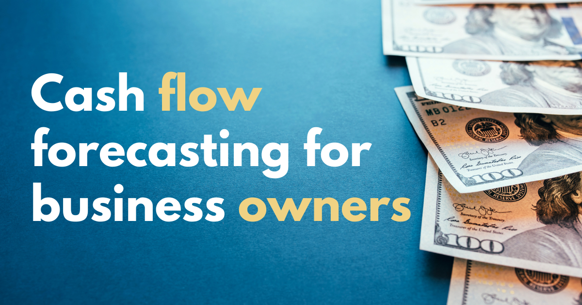 The importance of cash flow forecasting resonates with business owners
